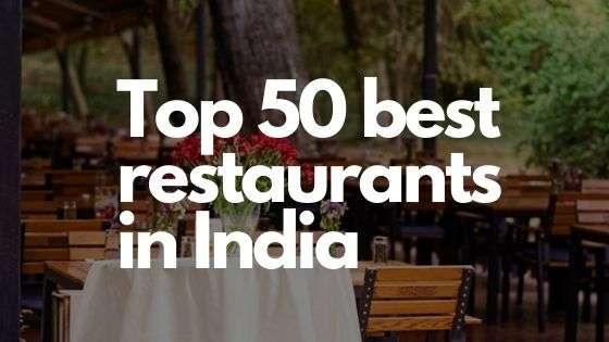 Top 50 best restaurants in India