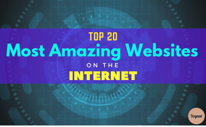 Top 20 Most Amazing websites on the Internet
