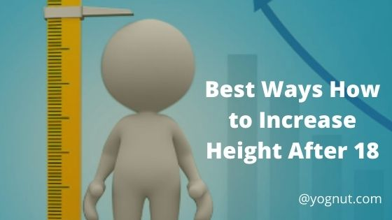 Best Ways How to Increase Height After 18