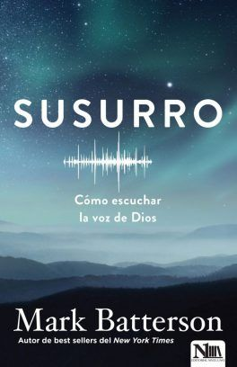 Susurro Cómo escuchar la voz de Dios