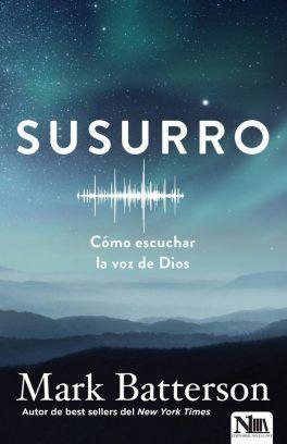 Susurro Cómo escuchar la voz de Dios – Mark Batterson