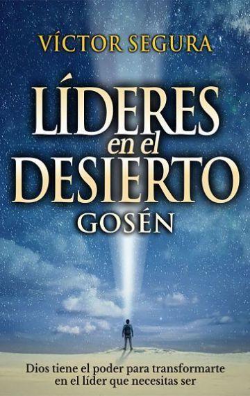 Víctor Segura Lemus l Líderes en el desierto: Gosén