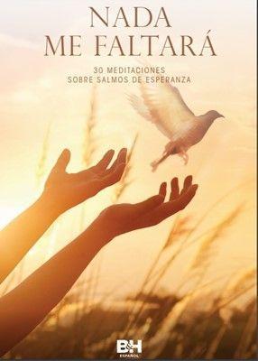 Nada me faltará: 30 meditaciones sobre Salmos de esperanza