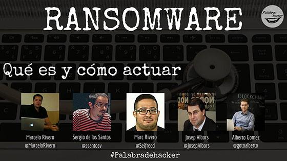 Ciberdebate sobre Ransomware en el canal Palabra de hacker.