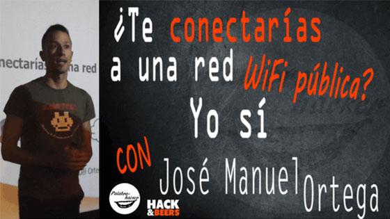 ¿Te conectarías a una red WiFi pública? Cómo configurar una VPN casera una charla de José Manuel Ortega en la comunidad Hack&Beers.