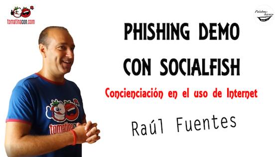 Phishing demo con SocialFish, una chrla de Raúl Fuentes