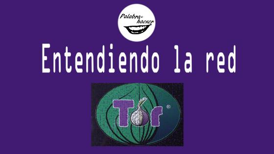 Entendiendo la red Tor, charla de Miguel Macías