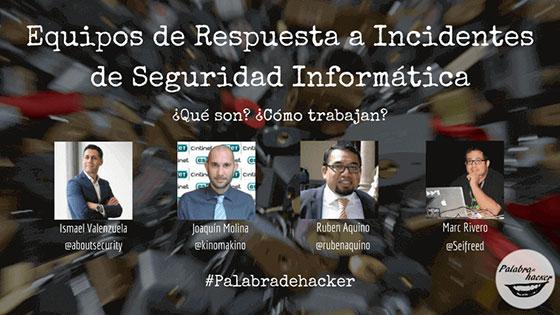 Ciberdebate en directo sobre equipos de respuesta a indicentes de Seguridad Informática en Palabra de hacker.