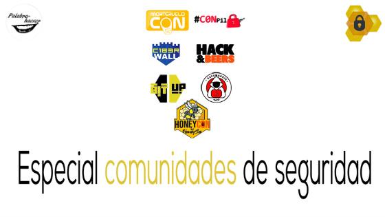 Especial ciberdebate en Palabra de hacker sobre comunidades de seguridad