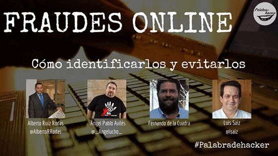 Ciberdebate sobre fraudes online cómo identificarlos y evitarlos en el canal Palabra de hacker.