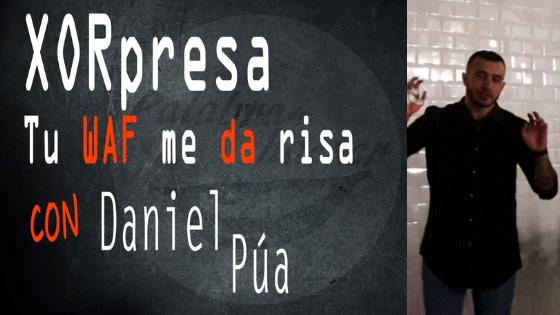 Qué es XORpass, Xorpresa tu WAF me da risa, charla de Daniel Púa