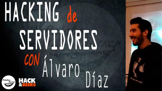 Hacking de servidores charla de Álvaro Diaz en la comunidad Hack&Beers.