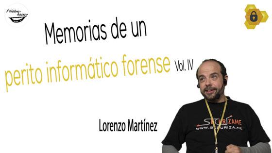 Memorias de un perito informático forense, charla de Lorenzo Martínez en HoneyCON.