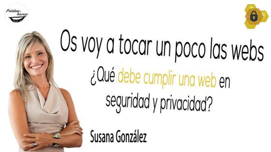 """Normativa web ¿qué debe cumplir una web en seguridad y privacidad"""" charla de Susana González en HoneyCON."""
