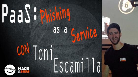 PaaS: Phishing as a service, charla de Toni Escamilla sobre phishing avanzado en la comunidad Hack&Beers.