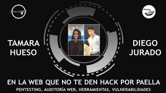 Pentesting, auditoría web, herramientas. En la web que no te den hack por paella una charla de Tamara Hueso y Diego Jurado en PaellaCON