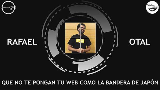 Seguridad web que no te pongan tu web como la bandera de Japón , charla de Rafael Otal en PaellaCON.