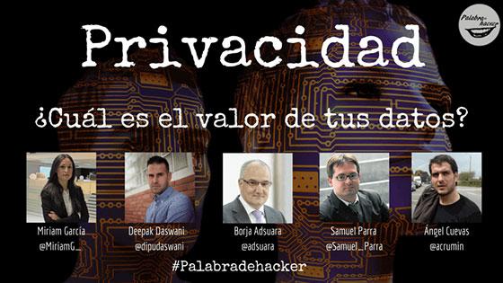 Ciberdebate sobre privacidad y cuál es el valor de tus datos en el canal Palabra de hacker.