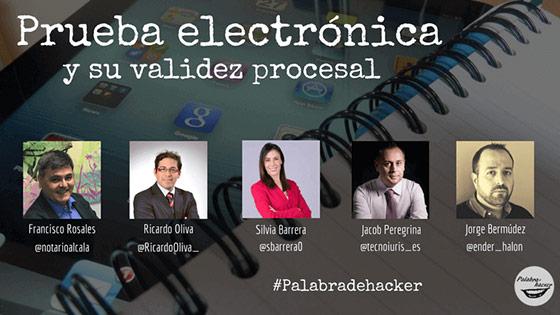 Ciberdebate sobre prueba electrónica y su validez procesal en Palabra de hacker.