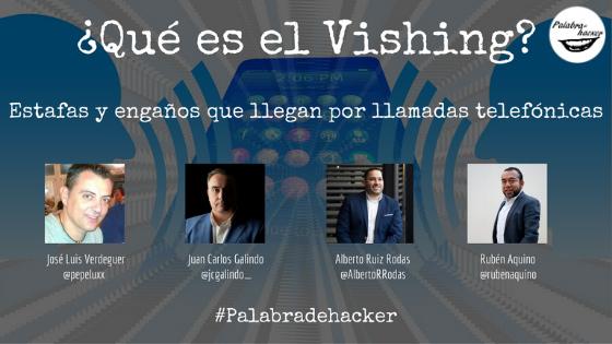 Qué es el Vishing, ciberdebate en Palabra de hacker