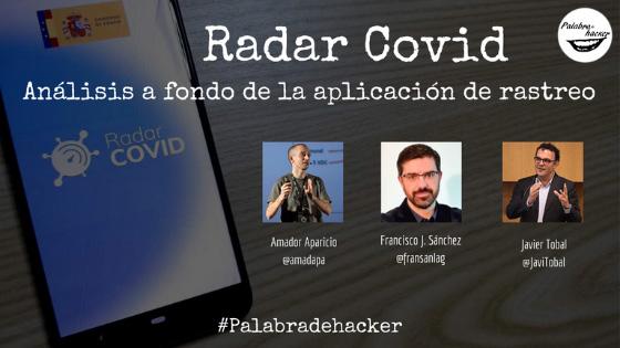 Ciberdebate sobre Radar Covid, la app de rastreo de contactos en el canal Palabra de hacker