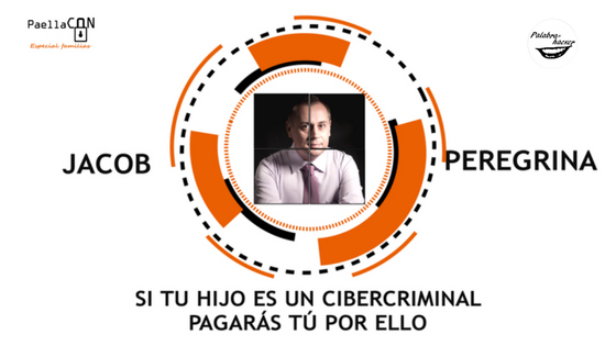 Responsabilidad civil de los padres ante los delitos cometidos por su hijos en Internet, una charla de Jacob Peregrina en PaellaCON.