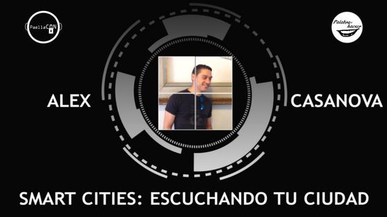 Seguridad en Smart cities charla de Alex Casanova en PaellaCON
