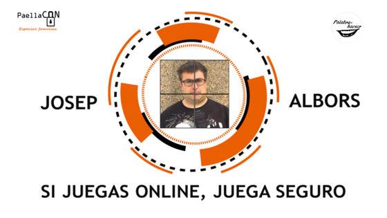 Si juegas online, juega seguro una charla de Josep Albors en PaellaCON