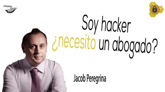Soy hacker ¿necesito un abogado? Charla de Jacob Peregrina en HoneyCON