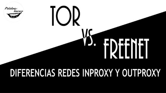 Tor vs. Freenet. Diferencias redes inproxy y outproxy