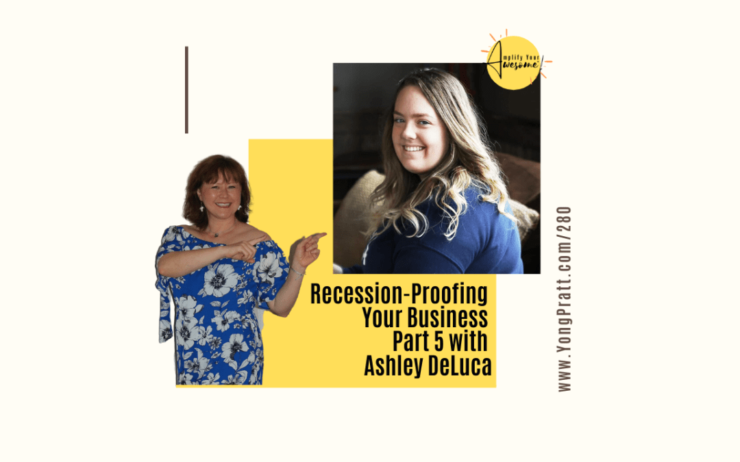 Recession-Proofing Your Business Part 5: Email Marketing with Ashley DeLuca
