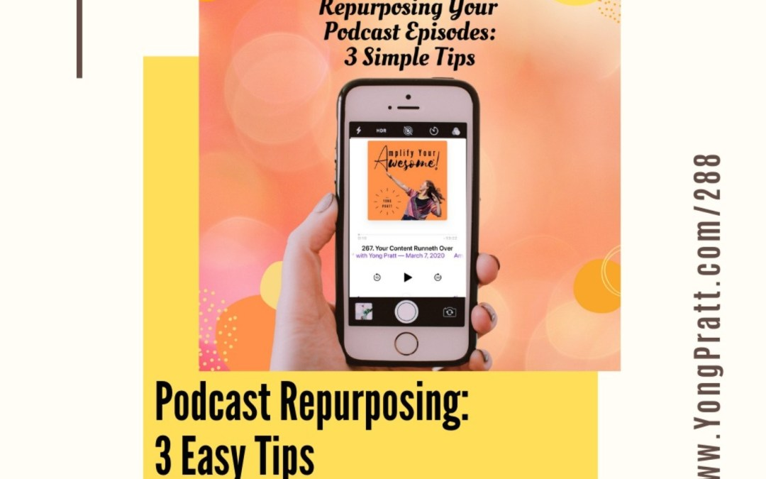 Podcast Repurposing: 3 Easy Tips