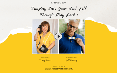 Tapping Into Your Real Self Through Play Part 1