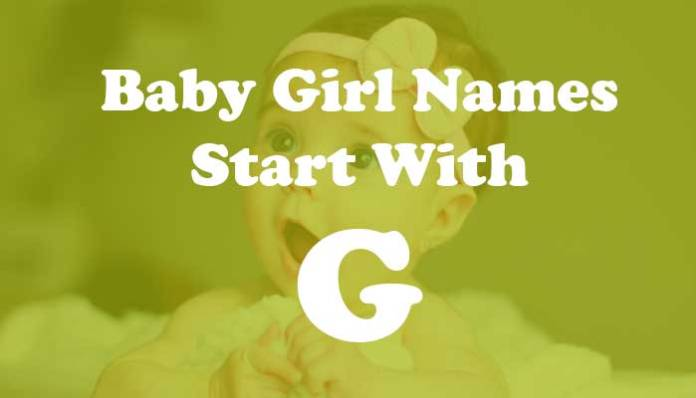Baby Girl Names Start with G