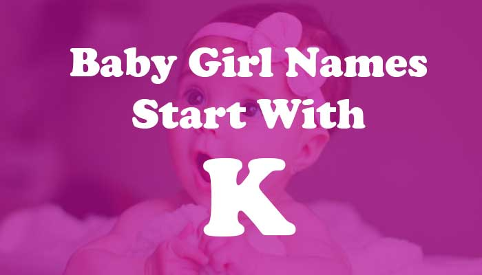 Baby Girl Names Start with k