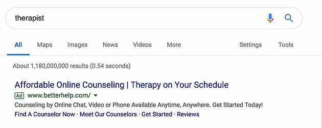 "A google search for the word ""therapist"" receives 1.18 billion results in 0.54 seconds. The first result reads, ""Affordable Online Counseling 