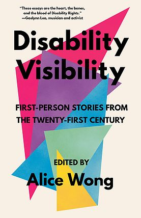 """Book cover for """"Disability Visibility: First-person Stories from the Twenty First Century"""" in black text on a background of brightly colored triangles with flat light beige behind them."""