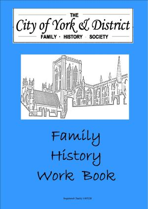 York Family History Society Family History Work Book
