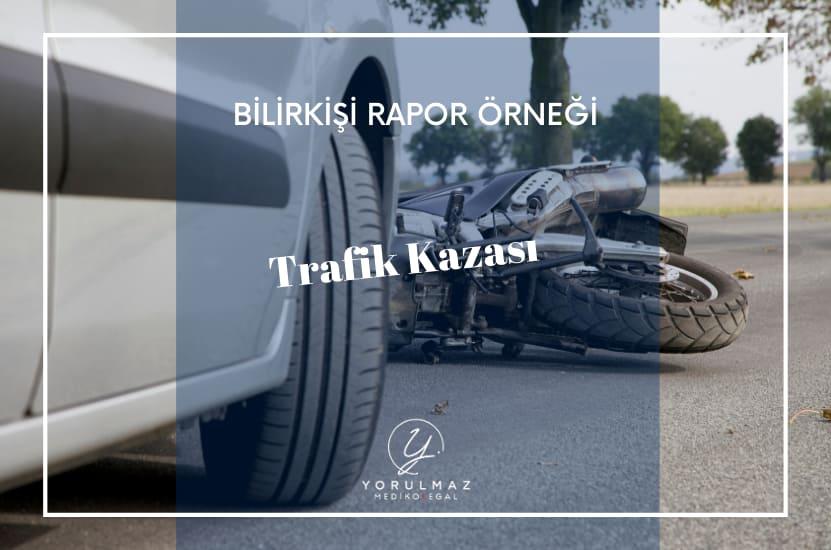 Trafik Kazası Bilirkişi Rapor Örneği