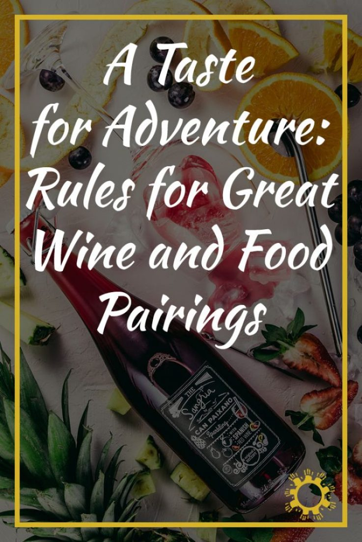 A Taste for Adventure: Rules for Great Wine and Food Pairings
