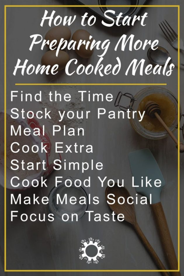 How to Start Preparing More Home Cooked Meals