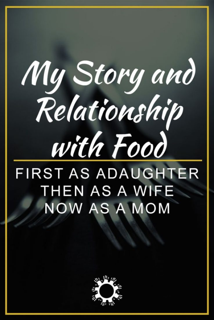 My Story and Relationship with Food: Cooking First as a Daughter, then a Wife, then a Mom