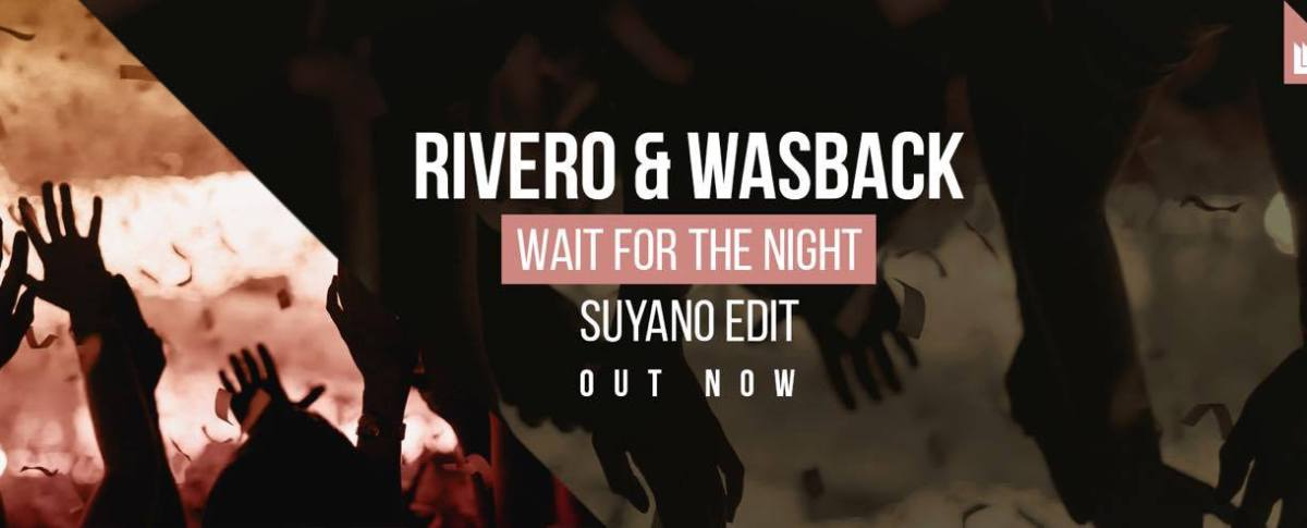 Rivero & Wasback - Wait For The Night (Suyano Edit) [Revealed Recordings]