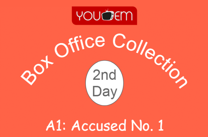 A1: Accused No. 1 2nd Day Box Office Collection