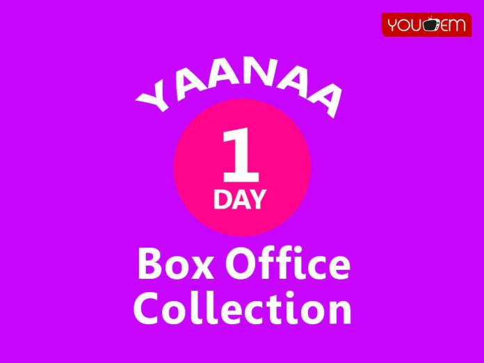 Yaanaa 1st Day Box Office Collection
