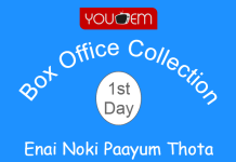 Enai Noki Paayum Thota 1st Day Box Office Collection