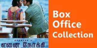 Enai Noki Paayum Thota Box Office Collection
