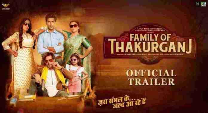 Family Of Thakurganj Trailer Full Movie Download