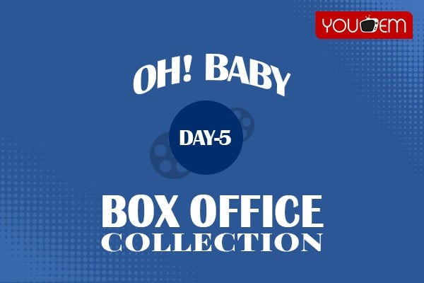 Oh Baby 5th Day Box Office Collection