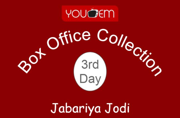 Jabariya Jodi 3rd Day Box Office Collection